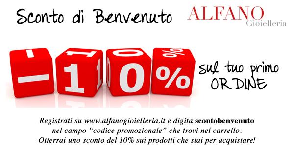 Sconto di benvenuto del 10% offerto da Alfano Gioielleria ai nuovi clienti che si registrano online